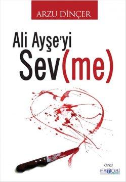 Ali Ayşe'yi Sev(me)