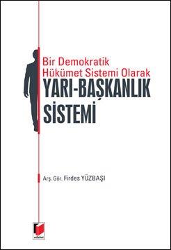 Bir Demokratik Hükümet Sistemi Olarak Yarı-Başkanlık Sistemi