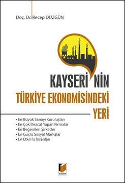 Kayseri'nin Türkiye Ekonomisindeki Yeri Kayseri'nin Türkiye Ekonomisindeki Yeri