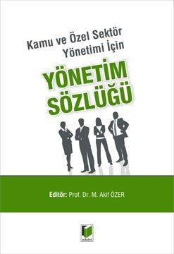 Yönetim Sözlüğü -  Kamu ve Özel Sektör Yönetimi İçin