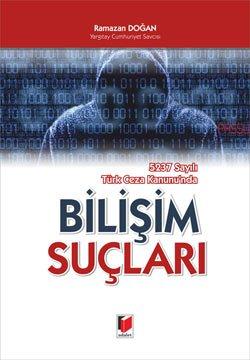 Bilişim Suçları - 5237 Sayılı Türk Ceza Kanunu'nda