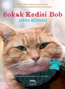 Sokak Kedisi Bob - Sıradışı Bir Dostluk Öyküsü