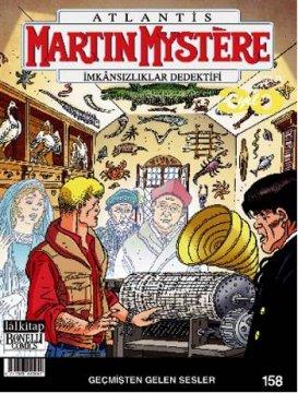 Martin Mystere - İmkansızlıklar Dedektifi Sayı:158 - Geçmişten Gelen Sesler