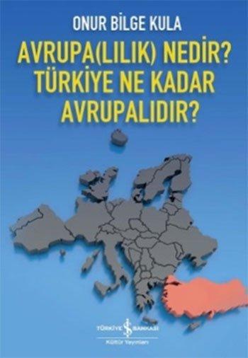 Avrupalılık Nedir? Türkiye Ne Kadar Avrupalıdır?