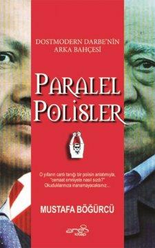Paralel Polisler - Dostmodern Darbe'nin Arka Bahçesi