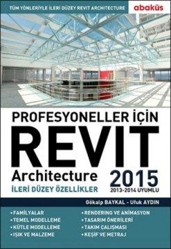 Profesyoneller İçin Revit Architecture 2015 - İleri Düzey Özelikler