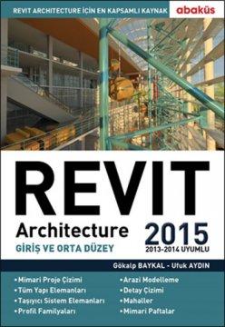 Revit Architecture 2015 - Giriş ve Orta Düzey 1. Kitap