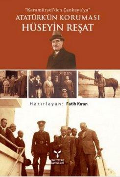 Atatürk'ün Koruması Hüseyin Reşat
