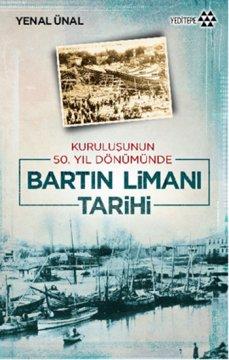 Bartın Limanı Tarihi - Kuruluşunun 50. Yıl Dönümünde