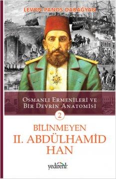 Bilinmeyen II. Abdülhamid Han - Osmanlı Ermenileri ve Bir Devrin Anatomisi 2