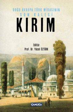 Doğu Avrupa Türk Mirasının Son Kalesi - Kırım