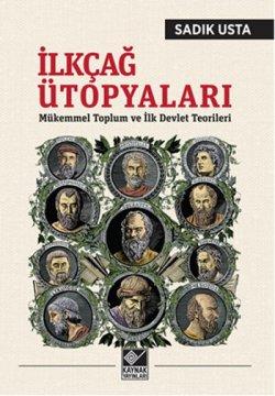 İlkçağ Ütopyaları - Mükemmel Toplum ve İlk Devlet Teorileri