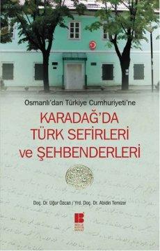 Karadağ'da Türk Sefirleri ve Şehbenderleri - Osmanlı'dan Türkiye Cumhuriyeti'ne