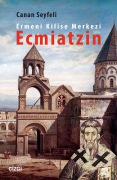 Ermeni Kilise Merkezi - Ecmiatzin