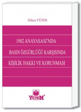 1982 Anayasası'nda Basın Özgürlüğü Karşısında Kişilik Haklarının Korunması