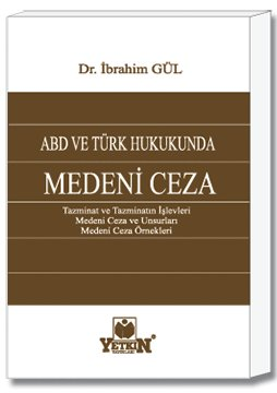 ABD ve Türk Hukukunda Medeni Ceza