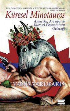 Küresel Minotauros - Amerika, Avrupa ve Küresel Ekonominin Geleceği