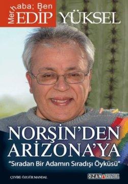 Norşin'den Arizona'ya - Sıradan Bir Adamın Sıradışı Öyküsü