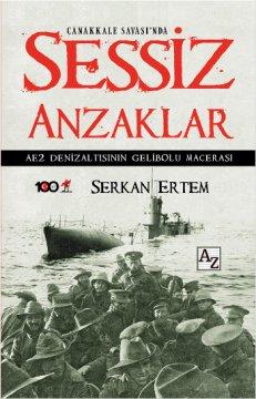 Çanakkale Savaşı'nda Sessiz Anzaklar - AE2 Denizaltısının Gelibolu Macerası