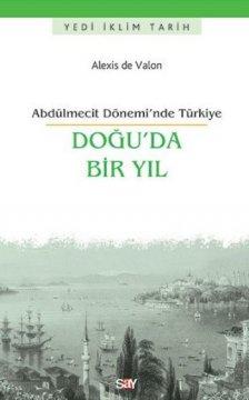 Doğu'da Bir Yıl - Abdülmecit Dönemi'nde Türkiye