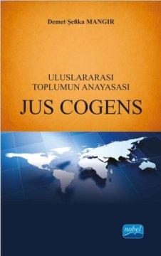 Uluslararası Toplumun Anayasası - Jus Cogens