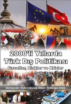 2000'li Yıllarda Türk Dış Politikası - Fırsatlar, Riskler ve Krizler