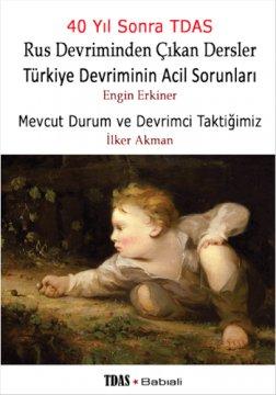 Rus Devriminden Çıkan Dersler - Türkiye Devriminin Acil Sorunları - Mevcut Durum ve Devrimci Taktiğimiz