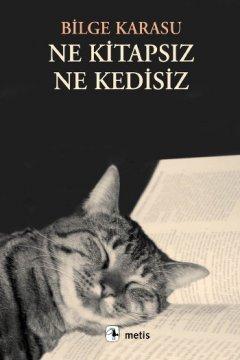 Ne Kitapsız, Ne Kedisiz