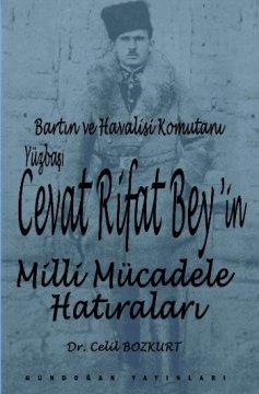 Bartın ve Havalisi Komutanı Yüzbaşı Cevat Rifat Bey'in Milli Mücadele Hatıraları