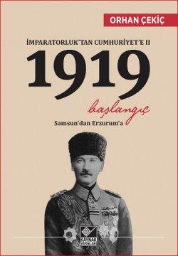 İmparatorluk'tan Cumhuriyet'e 2 - 1919 Başlangıç - Samsun'dan Erzurum'a