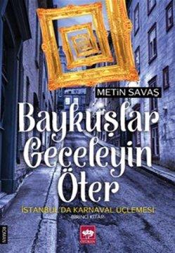 Baykuşlar Geceleyin Öter - Baykuşlar Geceleyin Öter İstanbul'da Karnaval Üçlemesi 1. Kitap