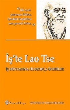 İş'te Lao Tse - İş Dünyasına Filozofça Öneriler
