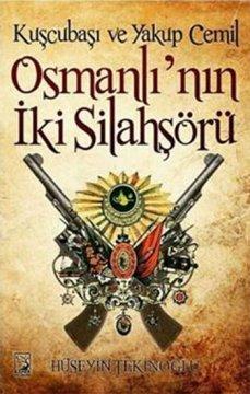 Kuşçubaşı ve Yakup Cemil Osmanlı'nın İki Silahşörü