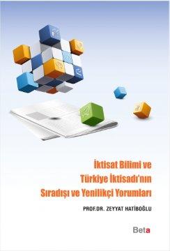 İktisat Bilimi ve Türkiye İktisadı'nın Sıradışı ve Yenilikçi Yorumları