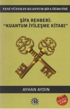 Şifa Rehberi - Kuantum İyileşme Kitabı