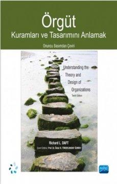Örgüt Kuramları ve Tasarımını Anlamak - Understanding the Theory and Design of Organizations