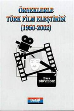 Örneklerle Türk Film Eleştirisi 1950-2002