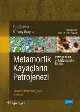 Metamorfik Kayaçların Petrojenezi - Petrogenesis Of Metamorphic Rocks