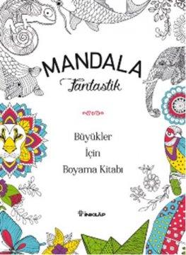 Mandala - Fantastik Büyükler İçin Boyama Kitabı