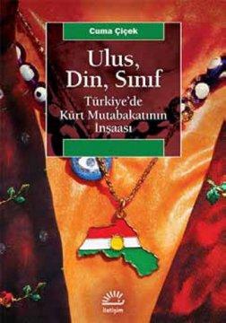 Ulus, Din, Sınıf - Türkiye'de Kürt Mutabakatının İnşaası