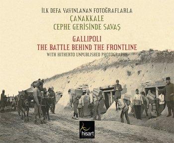 İlk Defa Yayınlanan Fotoğraflarla Çanakkale Cephe Gerisinde Savaş