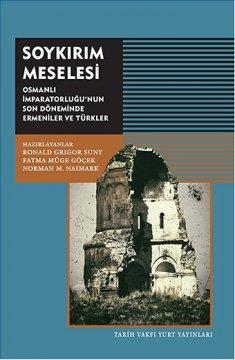 Soykırım Meselesi - Osmanlı İmparatorluğu'nun Son Döneminde Ermeniler ve Türkler