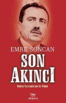Son Akıncı - Muhsin Yazıcıoğlu'nun Sır Ölümü