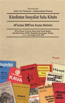 Kürdistan Sosyalist Solu Kitabı - 60'lardan 2000'lere Seçme Metinler