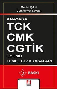 Anayasa TCK - CMK - CGTİK ile İlgili Temel Ceza Yasaları