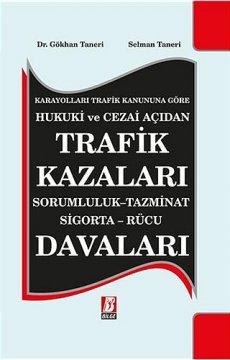 Trafik Kazaları Sorumluluk - Tazminat - Sigorta - Rücu Davaları