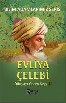 Evliya Çelebi - Dünyayı Gezen Seyyah