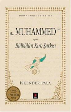 Bülbülün Kırk Şarkısı - Gönüllere Şifa Bir Hayat Hikâyesi: Hazret-i Muhammed...