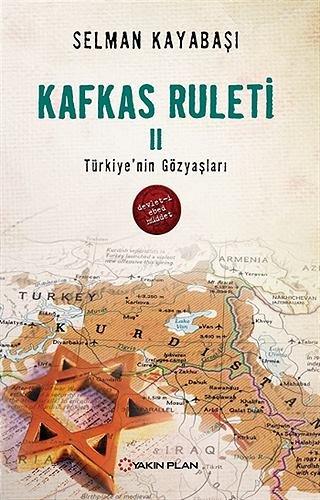 Kafkas Ruleti II - Türkiye'nin Gözyaşları