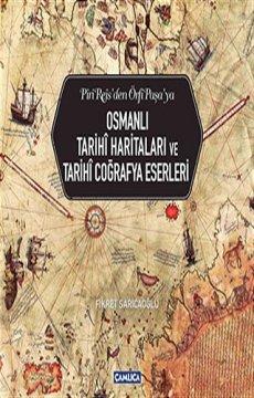 Osmanlı Tarihi Haritaları ve Tarihi Coğrafya Eserleri - Ciltli